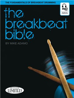 Mike Adamo: The Breakbeat Bible - The Fundamentals Of Breakbeat Drumming Books and CDs   Drums