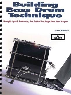 Ron Spagnardi: Building Bass Drum Technique Books and CDs   Drums