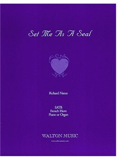 Richard Nance: Set Me As A Seal SATB Books | SATB, French Horn, Piano Accompaniment