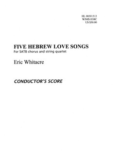 Eric Whitacre: Five Hebrew Love Songs (Score) Books | SATB, String Quartet