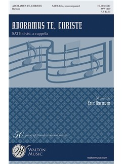 Eric William Barnum: Adoramus Te, Christe SATB Books | SATB