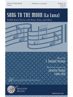 Z. Randall Stroope: Song To The Moon (La Luna) SATB Divisi Books | SATB