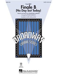 Jonathan Larson: Finale B (No Day But Today) - SATB Books | SATB, Piano Accompaniment