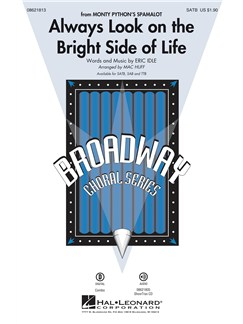 Broadway Choral: Always Look On The Bright Side Of Life Books | SATB