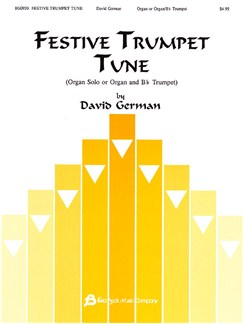David German: Festive Trumpet Tune - Organ or Organ/Bb Trumpet Books | Trumpet, Organ Accompaniment, Organ