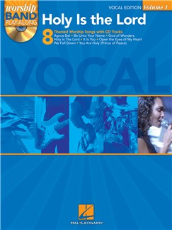 Worship Band Playalong Volume 1: Holy is the Lord - Vocal Edition Books and CDs | Voice
