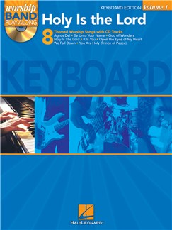 Worship Band Playalong Volume 1: Holy is the Lord - Keyboard Edition Books and CDs | Keyboard