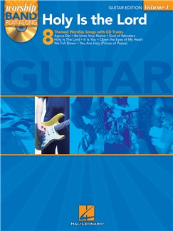 Worship Band Playalong Volume 1: Holy is the Lord - Guitar Edition Books and CDs | Guitar