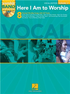 Worship Band Playalong Volume 2: Here I Am To Worship - Vocal Edition Books and CDs | Voice