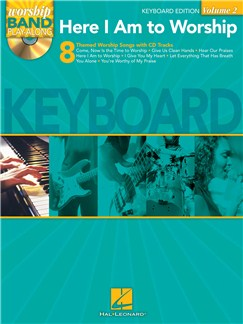 Worship Band Playalong Volume 2: Here I Am To Worship - Keyboard Edition Books and CDs | Keyboard