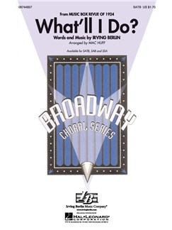 Irving Berlin: What'll I Do? (Arr. Mac Huff) Books | SATB, Piano Accompaniment