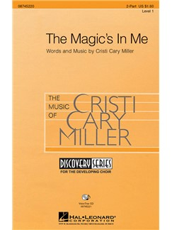 Cristi Cary Miller: The Magic's In Me (2-Part) Books | 2-Part Choir, Piano Accompaniment