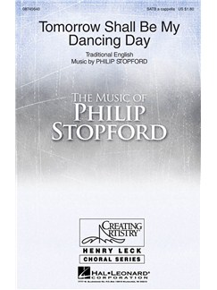 Philip Stopford: Tomorrow Shall Be My Dancing Day Books | SATB