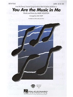 Jamie Houston: You Are The Music In Me (High School Musical 2) - SATB Books | SATB, Piano Accompaniment
