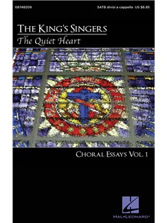 The King's Singers: The Quiet Heart - Choral Essays Vol.1 (SATB) Books | SATB