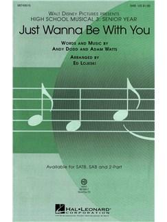 High School Musical 3: Just Wanna Be With You (SAB) Books | SAB, Piano Accompaniment