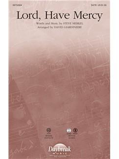 Steve Merkel: Lord, Have Mercy (Arr. Giardiniere) (SATB) Bog | SATB, Klaverakkompagnement, Kor