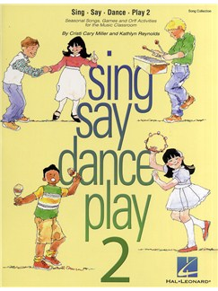 Cristi Cary Miller and Kathlyn Reynolds: Sing Say Dance Play 2 Books | Voice, Xylophone, Metallophone, Glockenspiel, Piano Accompaniment