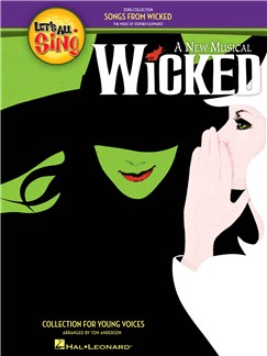 Let's All Sing Songs from Wicked: Collection for Young Voices (Teacher's Score) Books | Voice, Piano Accompaniment