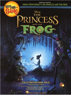 Let's All Sing Songs From Disney's The Princess and the Frog - Piano/Vocal Books | Piano, Vocal & Guitar