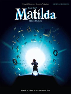 Tim Minchin: Roald Dahl's Matilda - The Musical (Big Note Piano) Books | Piano (Big Notes)