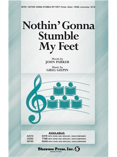Greg Gilpin/John Parker: Nothin' Gonna Stumble My Feet (SSAB) Books | SSAB