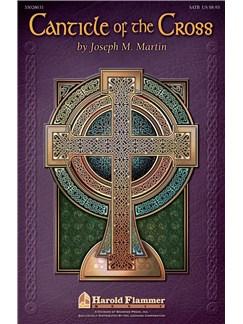 Joseph M. Martin: Canticle Of The Cross SATB Libro | SATB