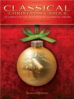 Classical Christmas Carols - 10 Carols In The Settings Of Classical Pieces Books | Piano