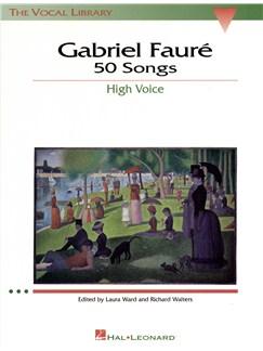 Gabriel Faure: 50 Songs High Voice Books | High Voice, Piano