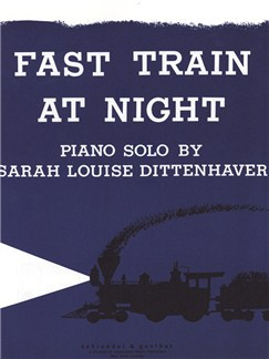 Sarah Louise Dittenhaver: Fast Train At Night Books | Piano
