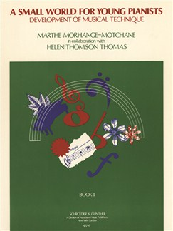 Marthe Morhange-Motchane/Helen Thomson Thomas: Small World For Young Pianists - Book 2 Books | Piano
