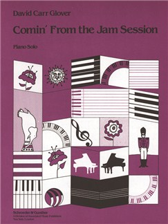 David Carr Glover: Comin' From The Jam Session Books | Piano