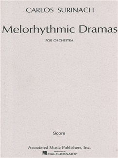 Carlos Surinach: Melorhythmic Dramas (1966) Books | Orchestra