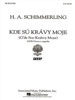 H. A. Schimmerling: Kde Su Kravy Moje Books | Choral, SATB