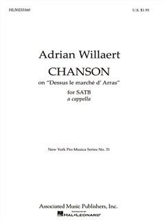 Adrian Willaert: Chanson 'Dessus Le Marche D' Arras' Books | Choral, SATB