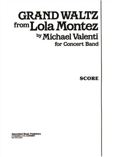 Michael Valenti: Grand Waltz From Lola Montez Books | Big Band & Concert Band