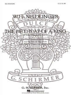 W. H. Neidlinger: The Birthday Of A King Books | Choral, SATB, Organ Accompaniment