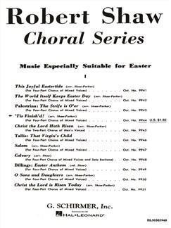 Arr. Alice Parker/Robert Shaw: Tis Finish'd Books   Choral, SATB