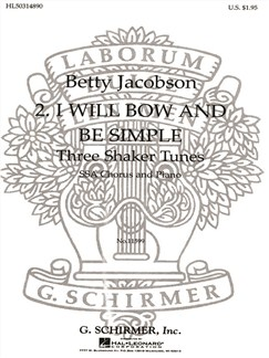 "Arr. Betty Jacobson: I Will Bow And Be Simple (From ""Three Shaker Tunes"") Books 