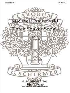 Michael Czajkowski: Three Shaker Songs Books | Choral, SATB