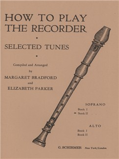 Margaret Bradford/Elizabeth Parker: How To Play The Recorder - Selected Tunes: Soprano Recorder - Book 2 Books | Recorder