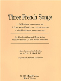 Louis Moyse: 3 French Songs Books | Piccolo, SATB, Piano Accompaniment