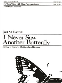 Joel M. Hardyk: I Never Saw Another Butterfly - Settings Of Poems By Children Of The Holocaust Books | Choral, Oboe, SA