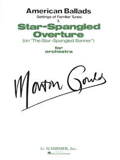 Morton Gould: I. Star-Spangled Overture (On 'The Star-Spangled Banner') - From American Ballads Books | Orchestra