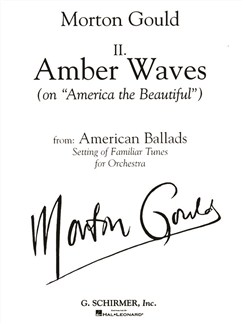 Morton Gould: II. Amber Waves (On 'America The Beautiful') - From American Ballads Books | Orchestra