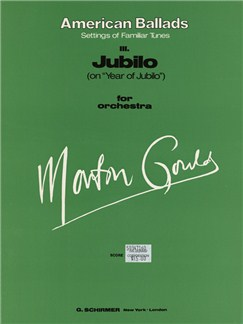 Morton Gould: III. Jubilo (On 'Year Of Jubilo') - From American Ballads Books | Orchestra