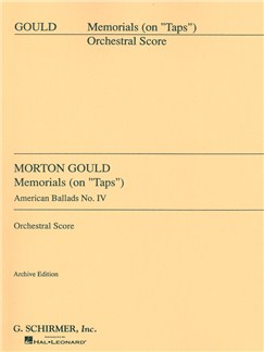 Morton Gould: IV. Memorials (On 'Taps') - From American Ballads Books | Orchestra