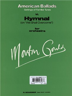 Morton Gould: VI. Hymnal (On 'We Shall Overcome') - From American Ballads Books | Orchestra