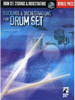 Casey Scheuerell: Stickings And Orchestrations For Drum Set Books and CDs | Drums
