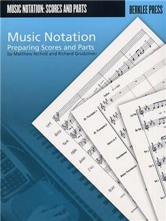Matthew Nicholl And Richard Grudzinski: Music Notation - Preparing Scores And Parts Books | All Instruments